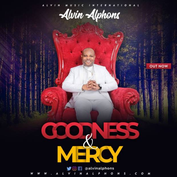 Alvin Alphons Goodness And Mercy Mp3 Download