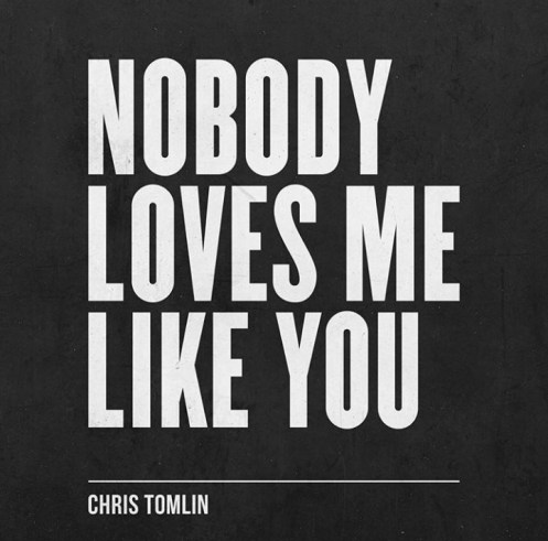 Chris Tomlin Nobody Loves Me Like You Mp3 Download