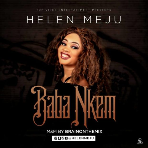 Helen Meju Baba Nkem Mp3 Download