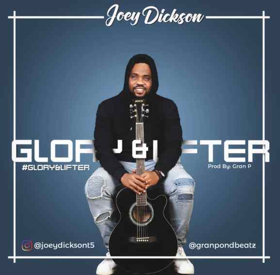 Joey Dickson - Glory and Lifter Mp3 Download