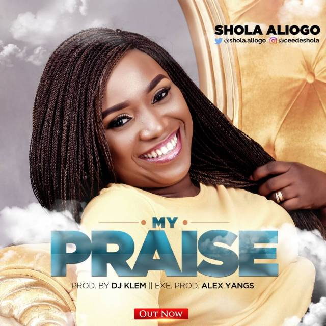 Shola Aliogo My Praise Mp3 Download