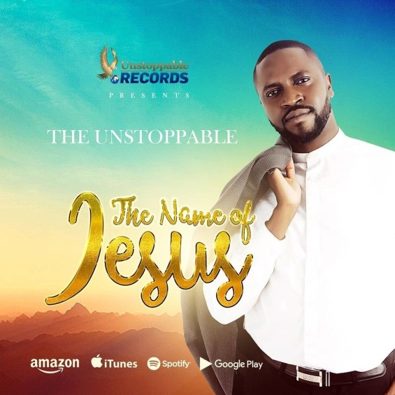 The Unstoppable - The Name Of Jesus Mp3 Download