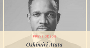 "The Untold Chronicle Behind Preye Odede's Wave-Making Single ""Oshimiri Atata"""