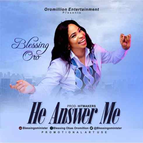 Blessing Oro - He Answer Me Mp3 Download