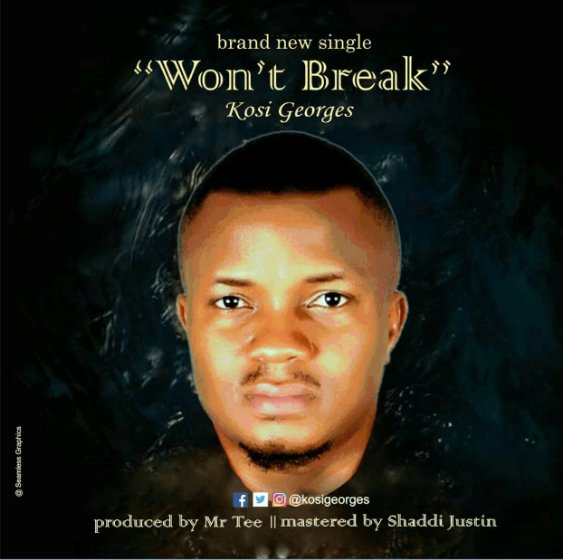 Kosi Georges – Won't Break Mp3 Download