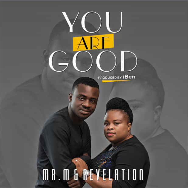 Mr M & Revelation - You Are Good Mp3 Download
