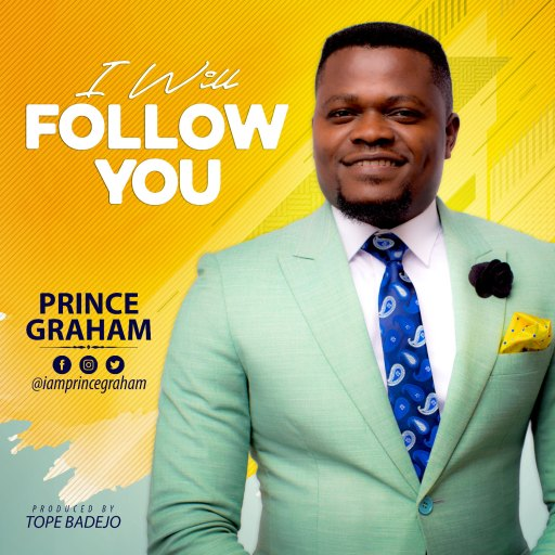 Prince Graham - I Will Follow You Mp3 Download