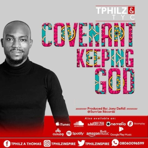 Tphilz ft TYC – Covenant Keeping God Mp3 Download