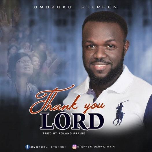 Omokoku Stephen - Thank You Lord Mp3 Download