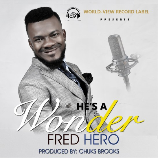 Fred Hero – He's a Wonder Mp3 Download