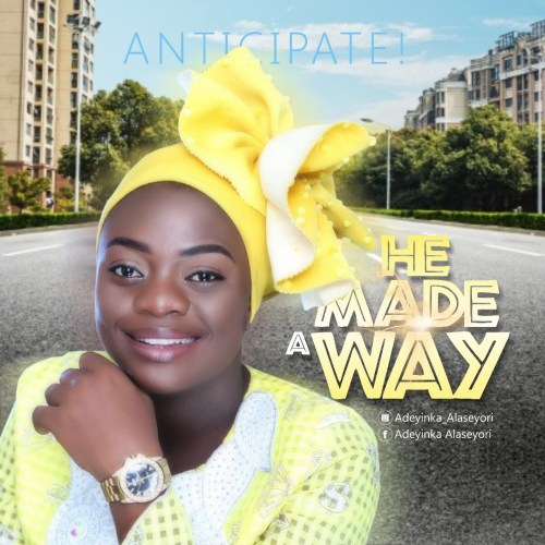 Adeyinka Alaseyori - He Made A Way Mp3 Download