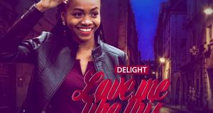 Delight Munachy - Love Me Like This Mp3 Download