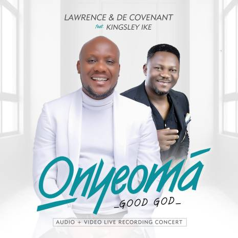 Lawrence and Decovenant – Onyeoma ft Kingsley Ike Mp3 Download