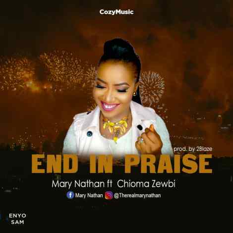 Mary Nathan – End in Praise Free Mp3 Download