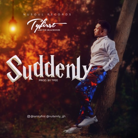 Ty First - Suddenly Free Mp3 Download