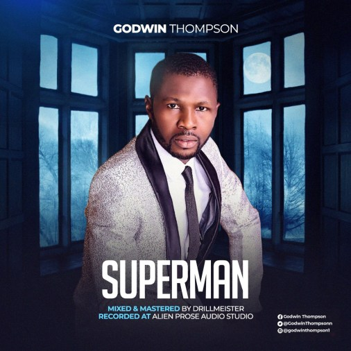 Godwin King Thompson - Superman Mp3 Download