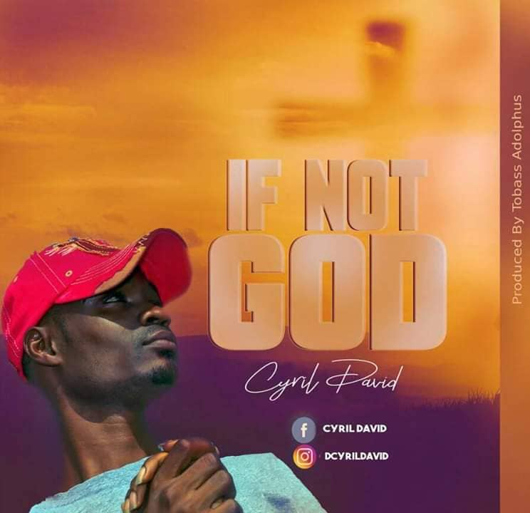 MUSIC: Cyril David - If Not God