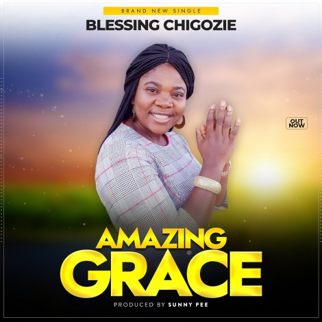 Blessing Chigozie Amazing Grace