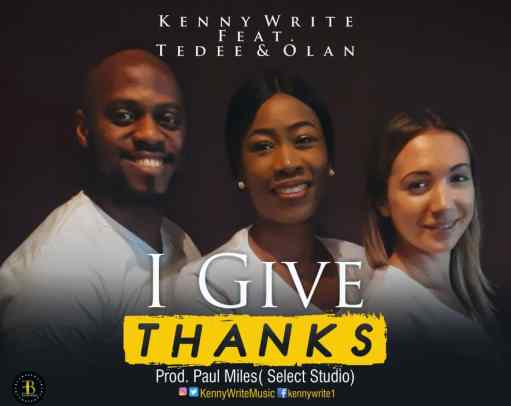 Kennywrite - Modupe (I Give Thanks) Ft. Tedee & Olan Mp3 Download