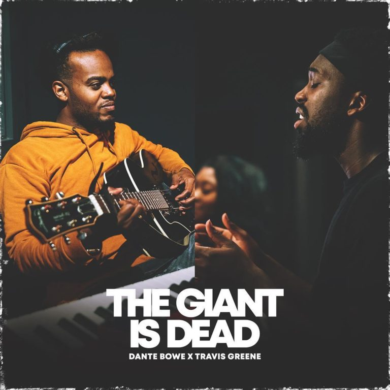 MUSIC: Travis Greene & Dante Bowe - The Giant Is Dead