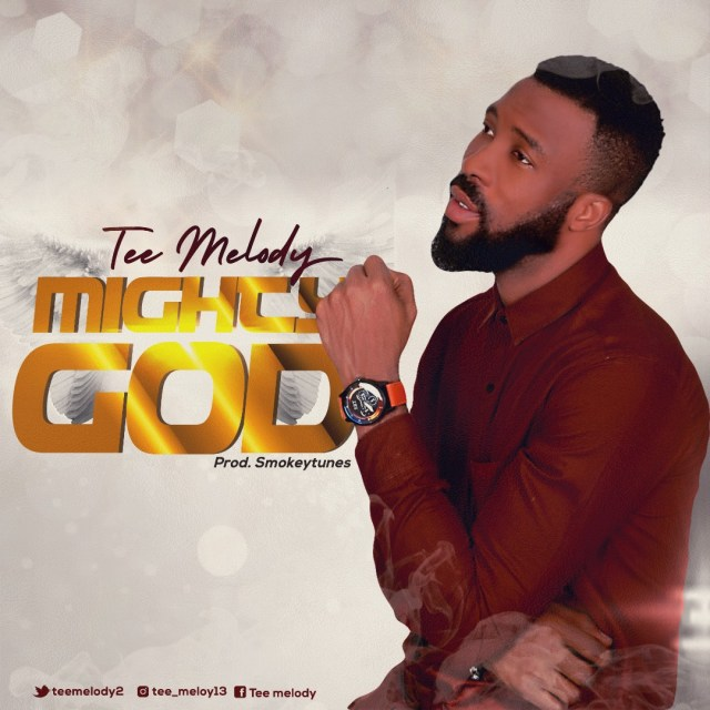 Tee Melody - MIGHTY GOD (Free Mp3 Download)