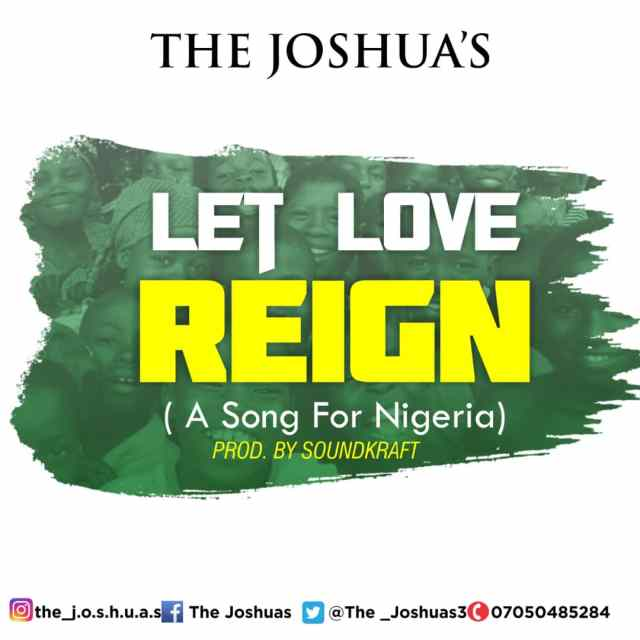 The Joshua's Let Love Reign