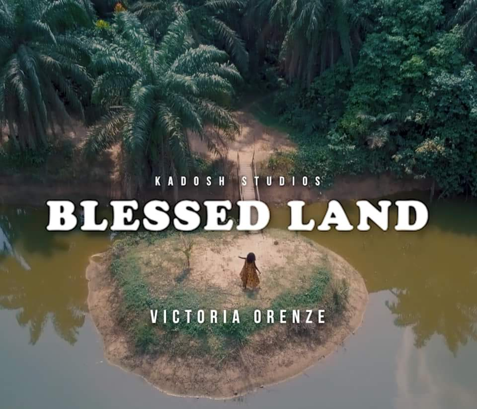 AUDIO + VIDEO: Victoria Orenze - BLESSED LAND