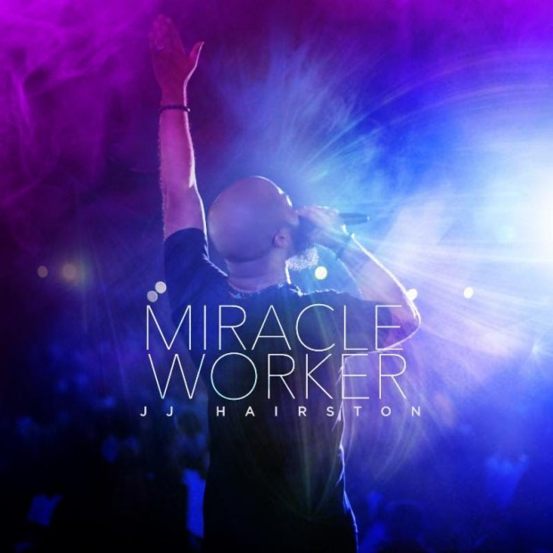 DOWNLOAD ALBUM: JJ Hairston - Miracle Worker (Live) | Mp3 +