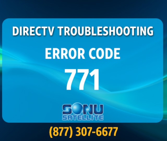 Directv For Business Troubleshooting Error Code 771