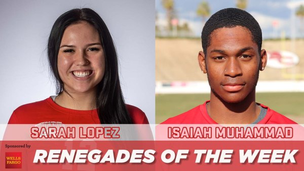 Sarah Lopez and Isaiah Muhammad Renegades of the week sponsored by Wells Fargo.