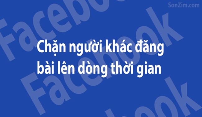 Cách chặn người khác đăng bài lên tường Facebook cá nhân