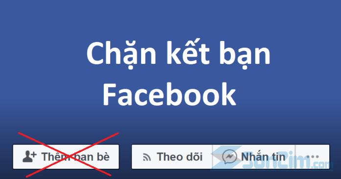 Chặn kết bạn trên facebook