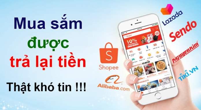 Ứng dụng hoàn tiền mua sắm trên Shopee, Lazada,...được hoàn tiền đến 20%