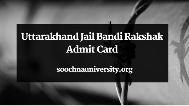 Uttarakhand Jail Bandi Rakshak Admit Card