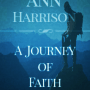 A Journey of Faith by Ann Harrison