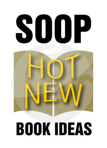 SOOP_HOT_NEW_BOOK_IDEAS1-217x300