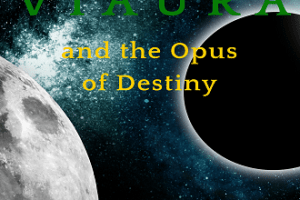 'Viaura and The Opus of Destiny' by ATB Williams