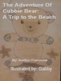 'The Adventure of Cubbie Bear: A Trip to the Beach' by Kaitlyn Franzone