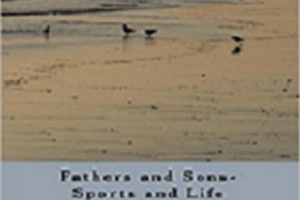 'Fathers and Sons-Sports and Life' by Keith Guernsey