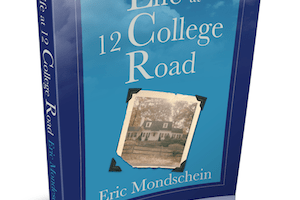 'Life at 12 College Road' by Eric Mondschein: The Audio Version