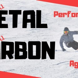 Skis with metal (Ti - Titanal) versus Carbon (C)