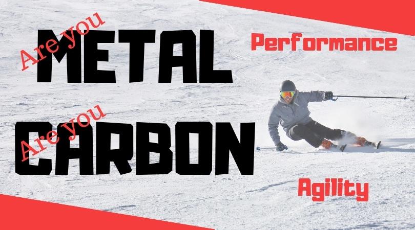 Skis with metal (Ti - Titanal) versus Carbon (C)