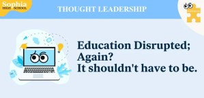 Education disrupted, again? Why online schooling is the future of education