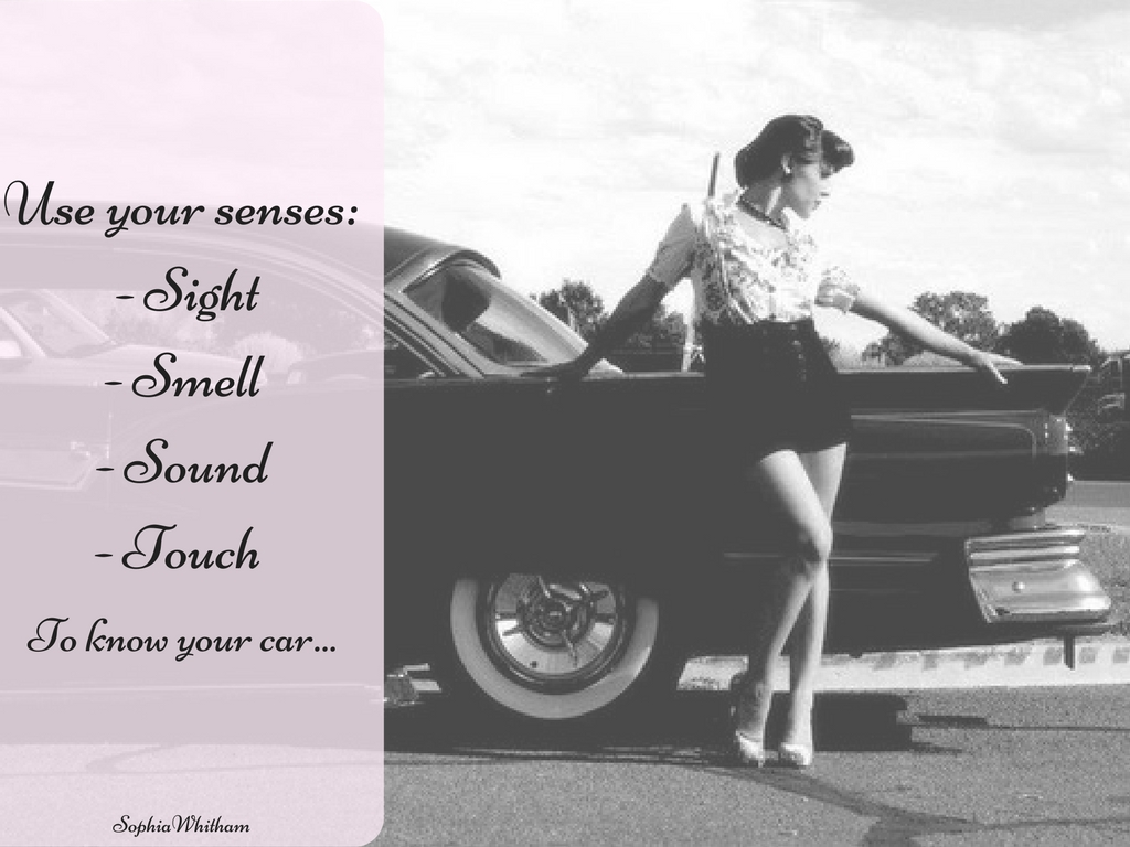 Use your senses know your car