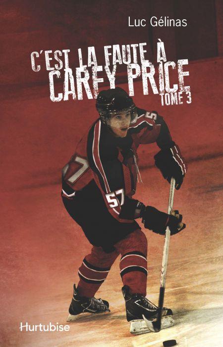 C Est La Faute 224 Carey Price