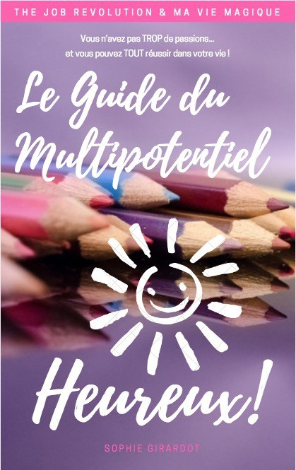 Le guide du Multipotentiel Heureux