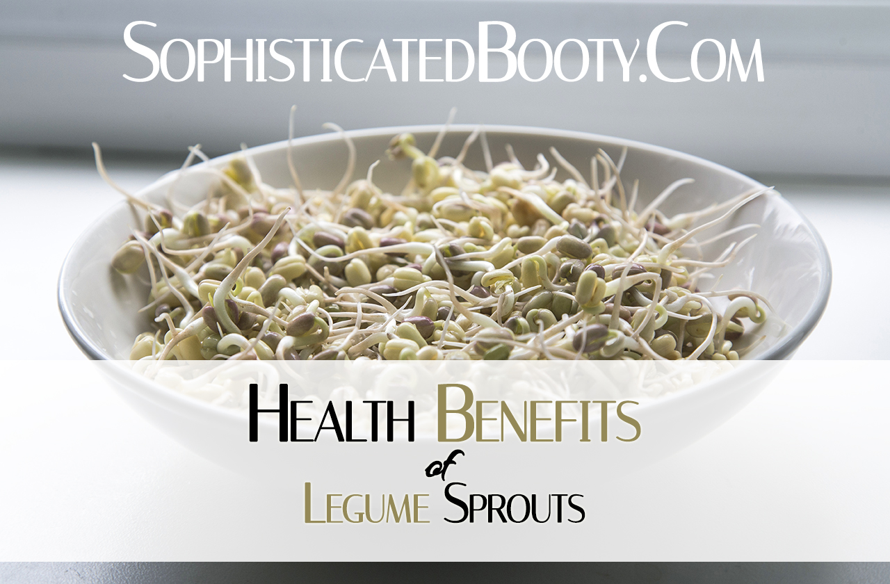 Health Benefits of Legume Sprouts - Sophisticated Booty