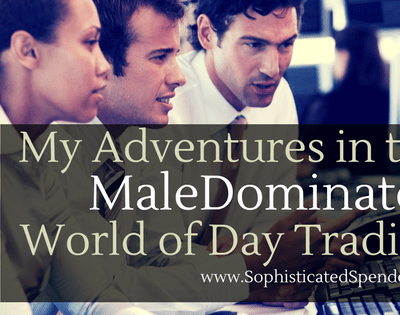 My Adventures in the Male Dominated World of Day Trading (Part 1)