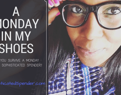 Could You Survive One Day As The Sophisticated Spender? Monday Edition