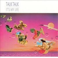 """Talk Talk – """"It's My Life"""""""